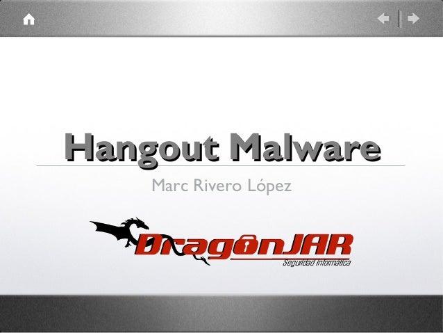 Hangout Malware Marc Rivero López