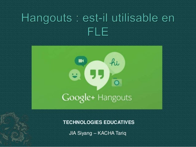 TECHNOLOGIES EDUCATIVES  JIA Siyang – KACHA Tariq