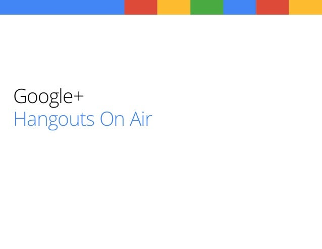 Google Hangouts On Air User Guide