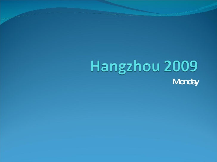 Hangzhou 2009   Monday
