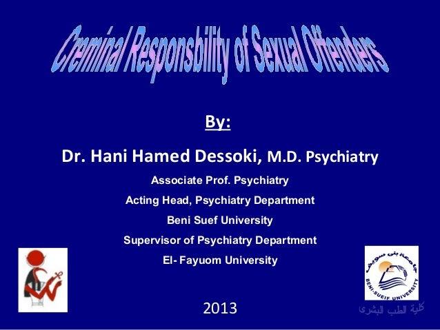 By: Dr. Hani Hamed Dessoki, M.D. Psychiatry Associate Prof. Psychiatry Acting Head, Psychiatry Department Beni Suef Univer...