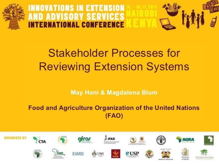 Stakeholder Processes for Reviewing Extension Systems May Hani & Magdalena Blum Food and Agriculture Organization of the U...