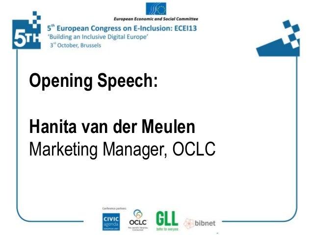 Opening Speech:  Hanita van der Meulen Marketing Manager, OCLC