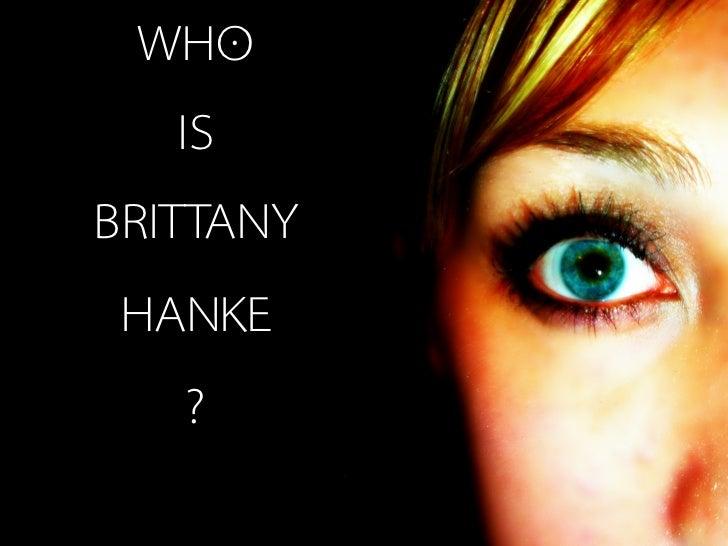 WHO   ISBRITTANY HANKE   ?