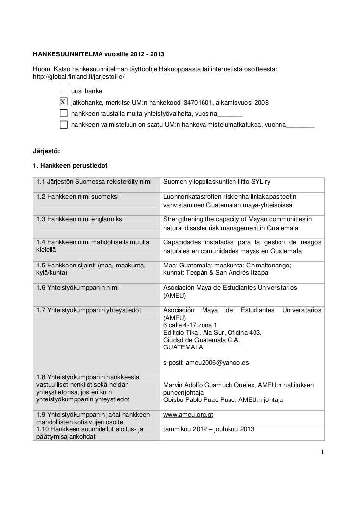 HANKESUUNNITELMA vuosille 2012 - 2013Huom! Katso hankesuunnitelman täyttöohje Hakuoppaasta tai internetistä osoitteesta:ht...
