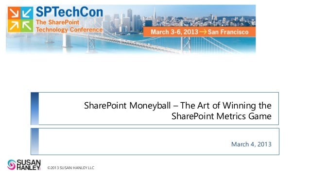 SharePoint MoneyBall: The Art of Winning the SharePoint Metrics Game by Susan Hanely - SPTechCon
