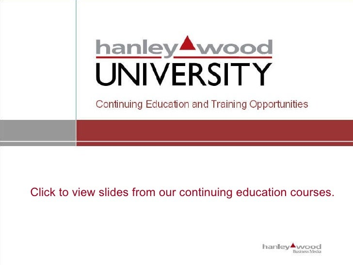 Click to view slides from our continuing education courses.