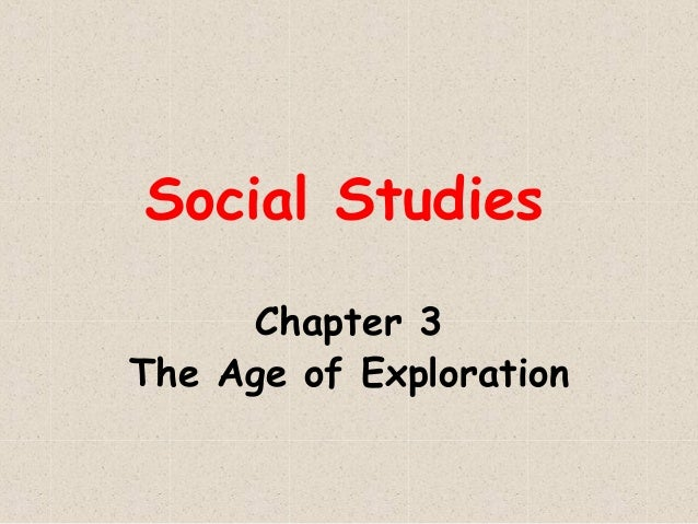 Social Studies Chapter 3 The Age of Exploration