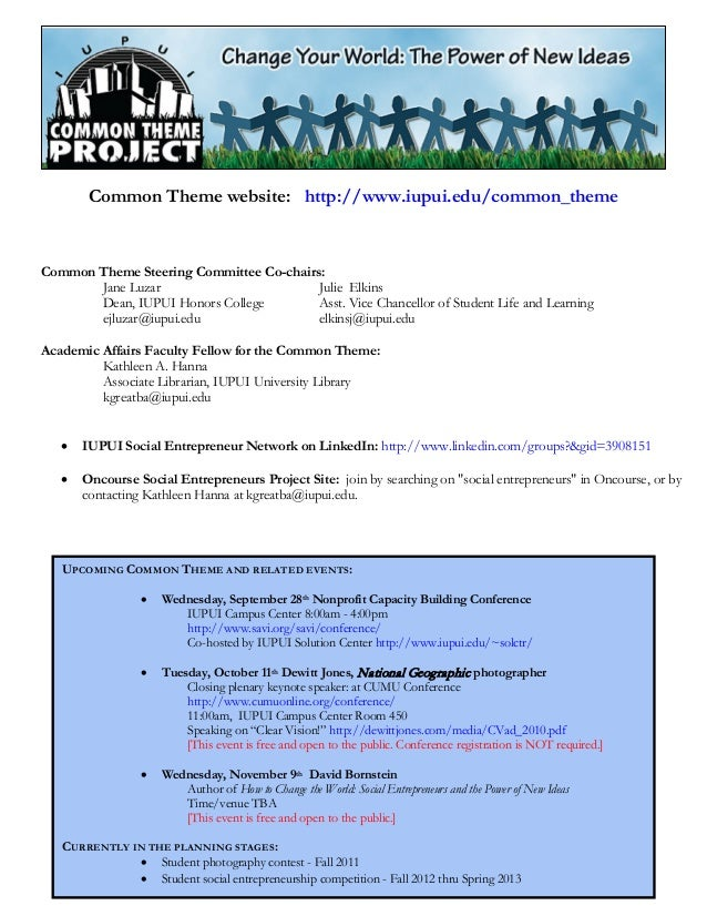 Common Theme website: http://www.iupui.edu/common_themeCommon Theme Steering Committee Co-chairs:Jane LuzarDean, IUPUI Hon...