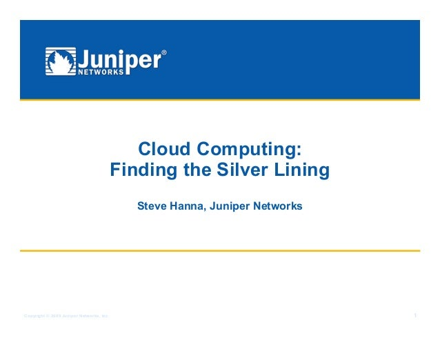 Cloud Computing:                                          Finding the Silver Lining                                       ...