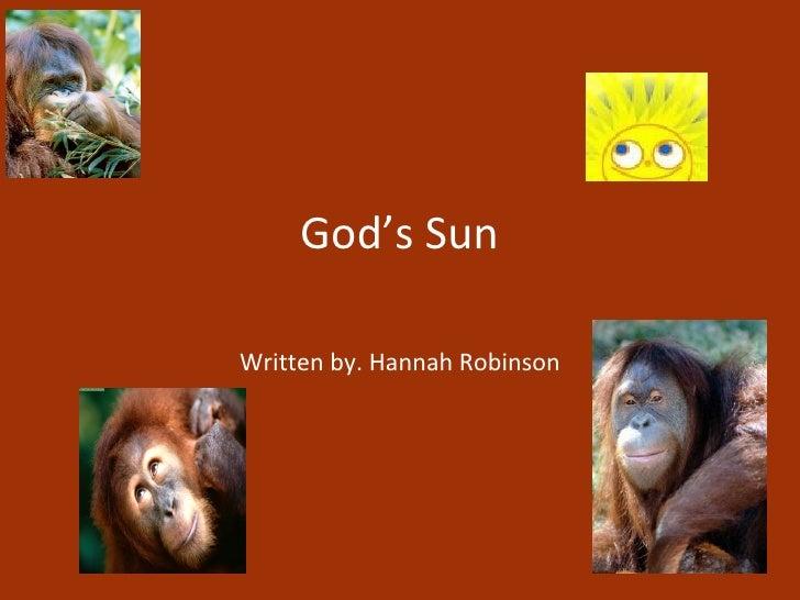 God's Sun Written by. Hannah Robinson