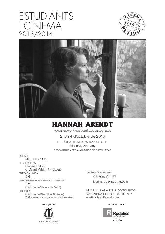 HANNAH ARENDT VO EN ALEMANY AMB SUBTÍTOLS EN CASTELLÀ 2, 3 i 4 d'octubre de 2013 PEL·LÍCULA PER A LES ASSIGNATURES DE: Fil...