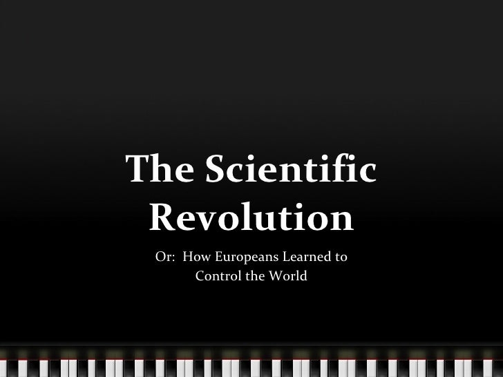 the scientific revolution and how it