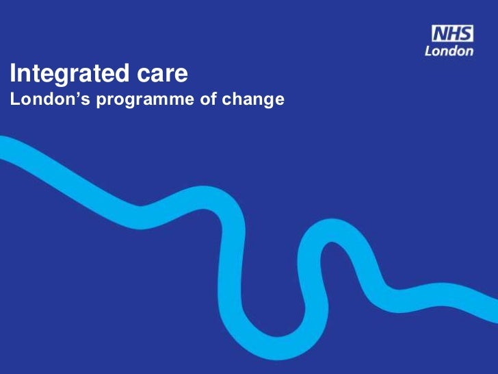 Integrated careLondon's programme of change