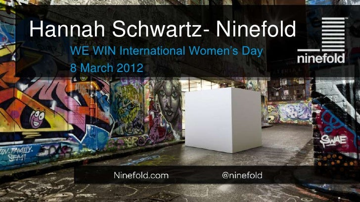 Hannah Schwartz- Ninefold   WE WIN International Women's Day   8 March 2012