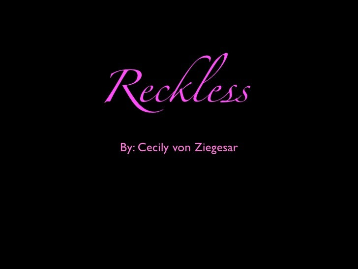 Reckless  By: Cecily von Ziegesar
