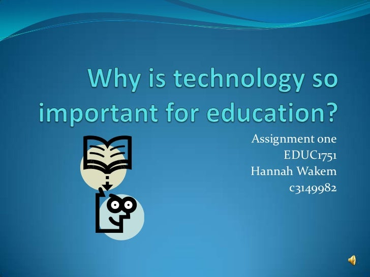why technology is so important to Why is design and technology important to schools and industry 1 design and technology encourages pupils to consider design problems (usually the problems other people face.