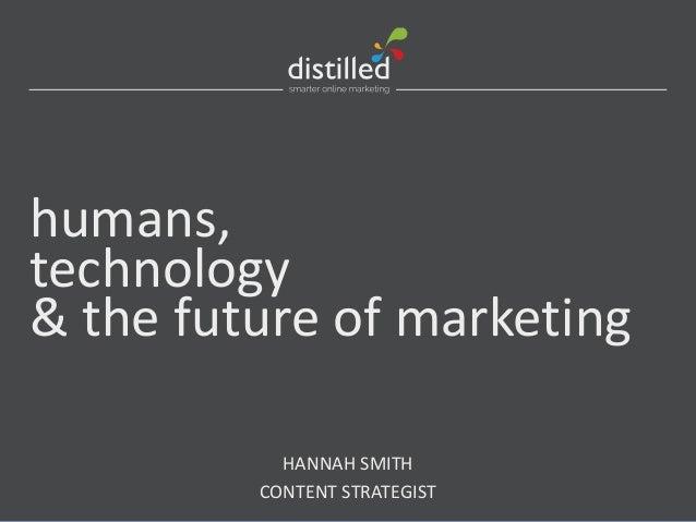 Humans, Technology & The Future of Marketing - SMX Munich 2014