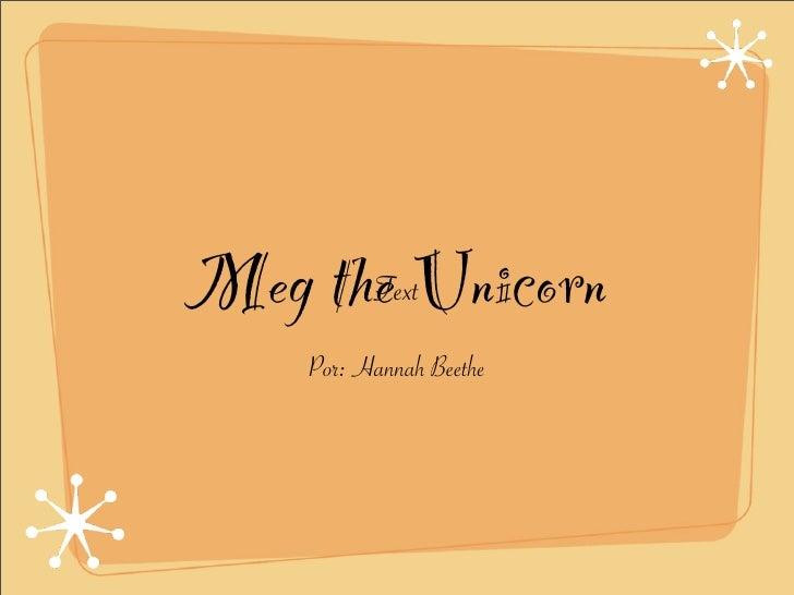Meg the Unicorn       Text      Por: Hannah Beethe