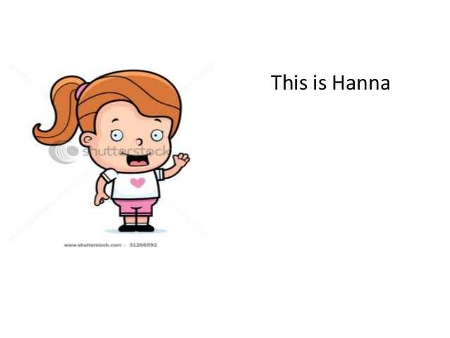Hanna is (a slide for special needs)