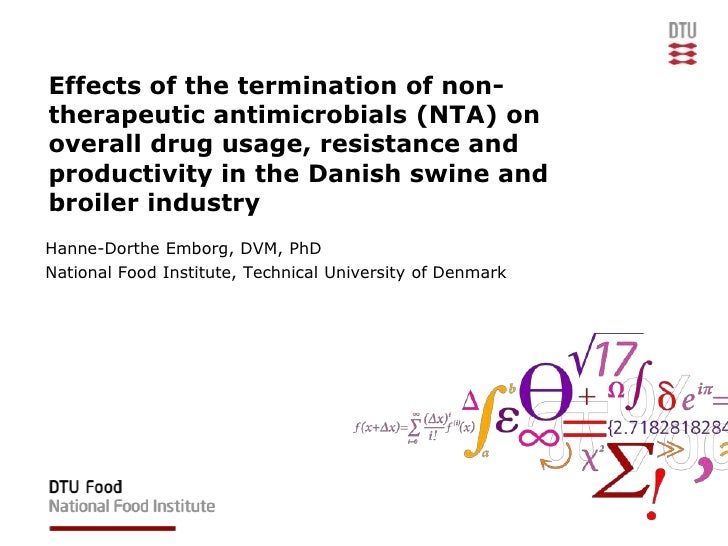 Effects of the termination of non-therapeutic antimicrobials (NTA) on overall drug usage, resistance and productivity in t...