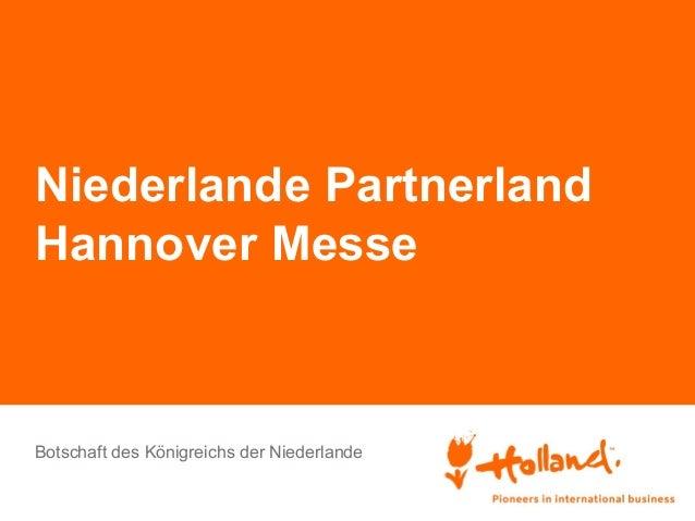 Niederlande Partnerland Hannover Messe  Botschaft des Königreichs der Niederlande