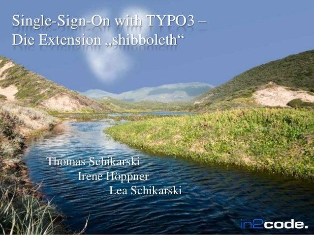 """Wir leben TYPO3      Single-Sign-On with TYPO3 –      Die Extension """"shibboleth""""Wir leben TYPO3                         in..."""