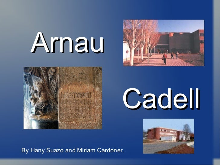 Arnau Cadell By Hany Suazo and Miriam Cardoner.