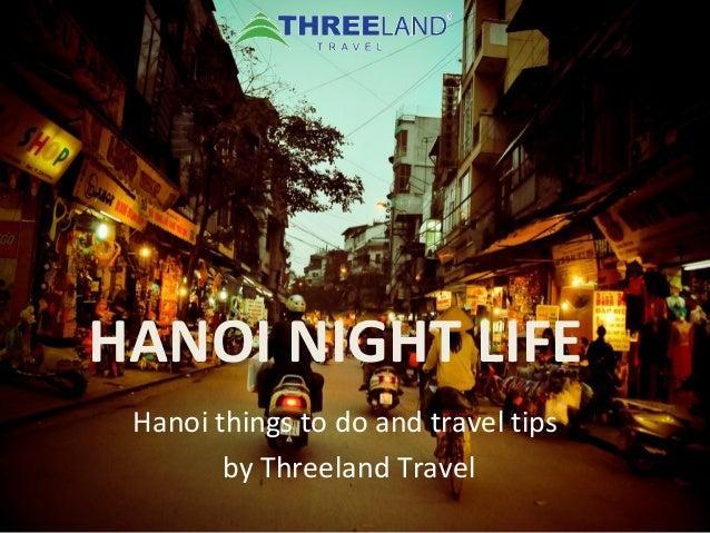 HANOI NIGHT LIFE Hanoi things to do and travel tips by Threeland Travel