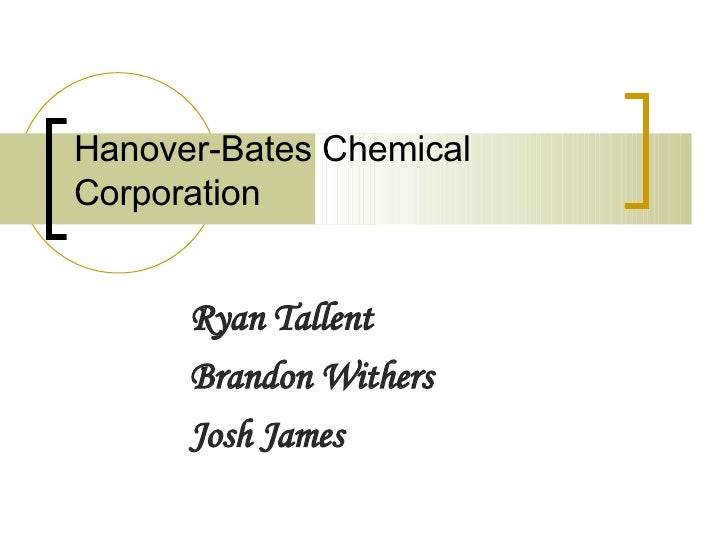 hanover bates chemical corporation case study Case study: information about the case study is listed below  topic one: read case a-5, hanover-bates chemical corporation, on page 543 of the textbook you are .
