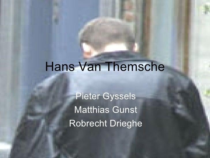 Hans Van Themsche Pieter Gyssels Matthias Gunst Robrecht Drieghe