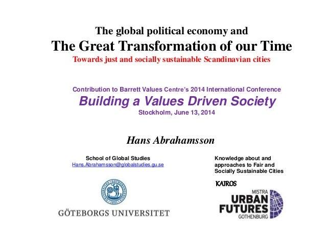 School of Global Studies Hans.Abrahamsson@globalstudies.gu.se Hans Abrahamsson Contribution to Barrett Values Centre's 201...