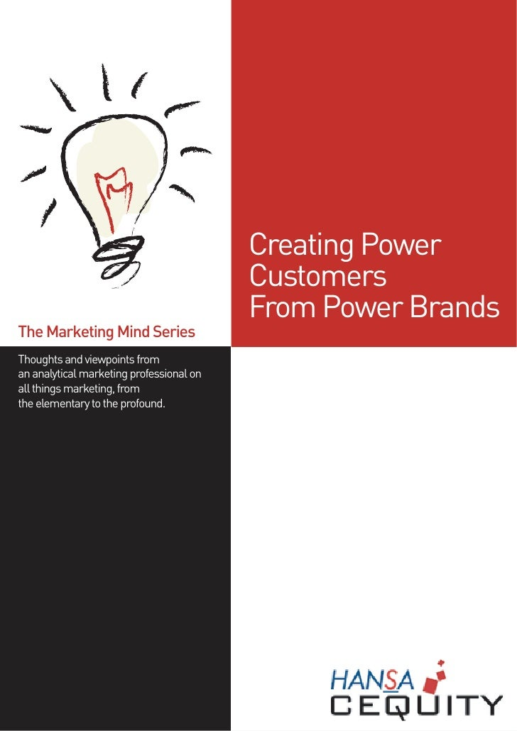 Creating Power                                           Customers                                           From Power Br...
