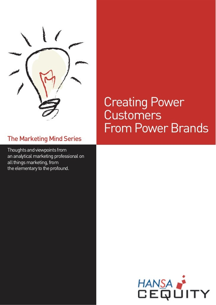 Creating Power                                          Customers                                          From Power Bran...