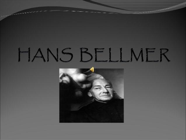Hans BellmernacióenKattowitz,Silesia,Alemaniael13 demarzode1902,y,apesardesuprontaaceptaciónala Unive...