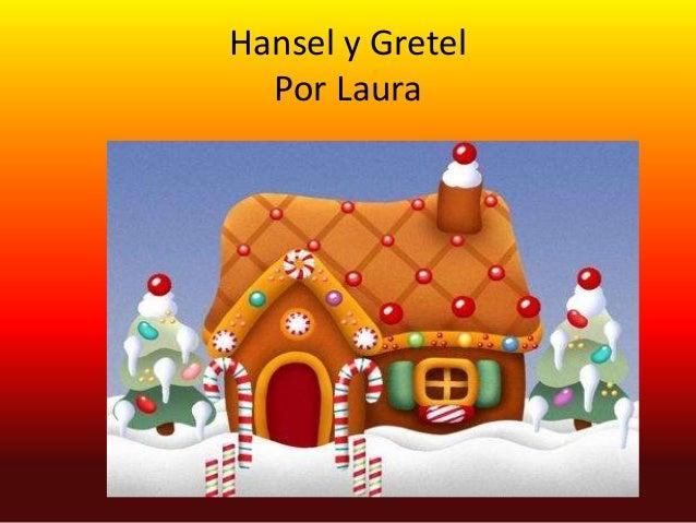 Hansel y Gretel  Por Laura