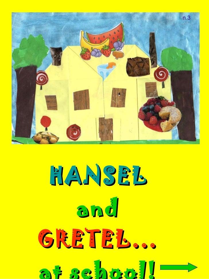 HANSEL   and  GRETEL…  at school!