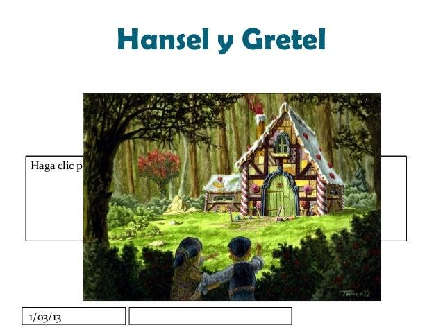 Hansel y GretelHaga clic para modificar el estilo de subtítulo del patrón1/03/13