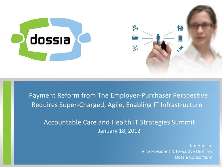 Payment Reform from The Employer-‐Purchaser Perspec6ve:                       Requires Super-‐Charged, A...