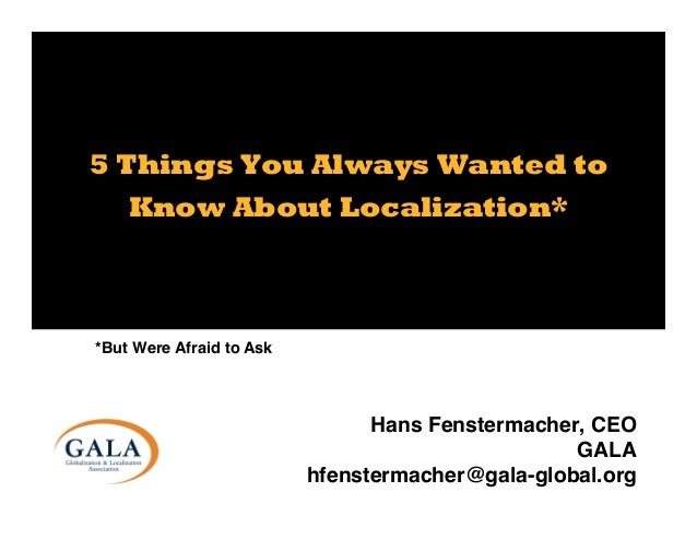 Five Things You Always Wanted to Know About Localization… But Were Afraid to Ask