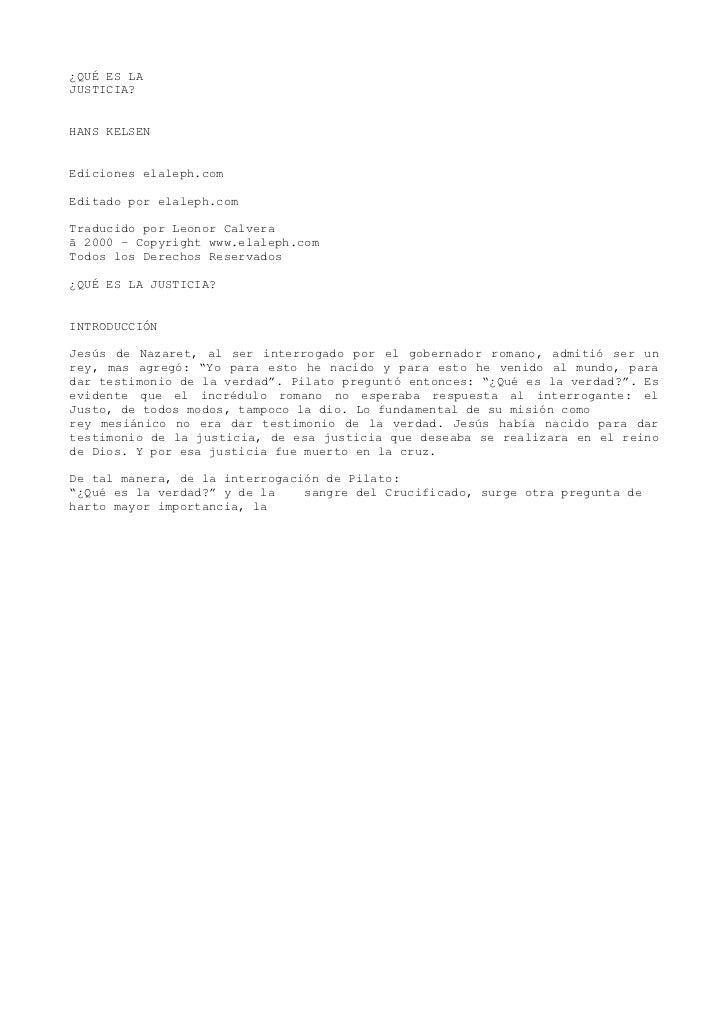 ¿QUÉ ES LAJUSTICIA?HANS KELSENEdiciones elaleph.comEditado por elaleph.comTraducido por Leonor Calveraã 2000 – Copyright w...