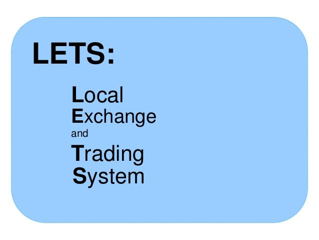 Local exchange trading system lets
