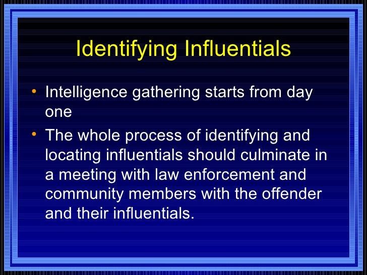 Identifying Influentials <ul><li>Intelligence gathering starts from day one  </li></ul><ul><li>The whole process of identi...