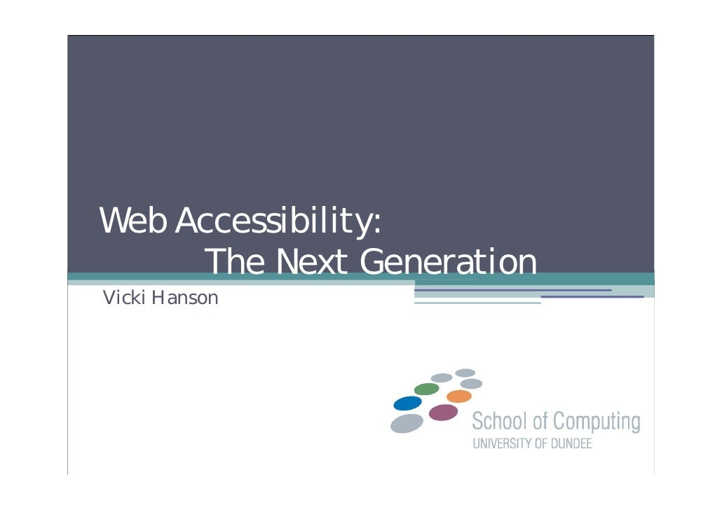 Web Accessibility:      The Next Generation Vicki Hanson