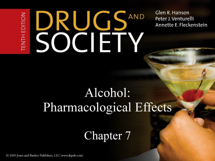 Alcohol: Pharmacological Effects Chapter 7
