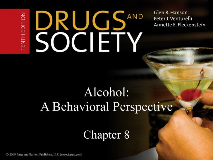 Alcohol: A Behavioral Perspective Chapter 8