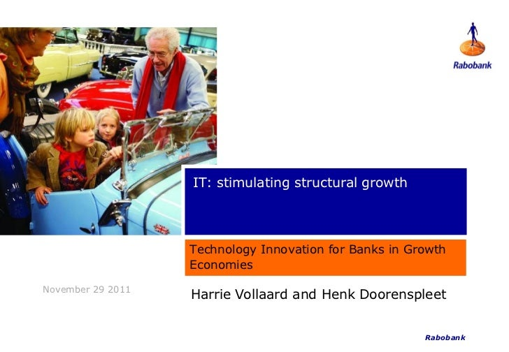 IT: stimulating structural growth                   Technology Innovation for Banks in Growth                   EconomiesN...