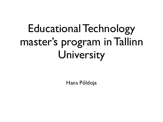 Educational Technologymaster's program in Tallinn        University          Hans Põldoja