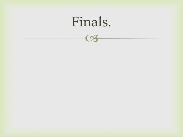  Finals.