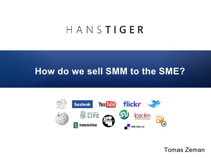 How do we sell SMM to the SME?                         Tomas Zeman